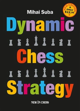 Dynamic Chess Strategy:  Author Mihai Suba 902810