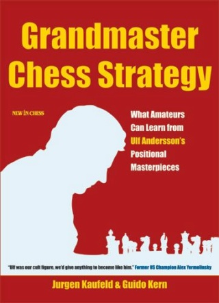 Grandmaster Chess Strategy What Can Learn from Ulf: What Amateurs Can Learn from Ulf Andersson Authors Guido Kern, Jürgen Kaufeld 95010