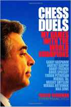 Chess Duels: My Games With The World Champions  Everyman Chess Chessd11