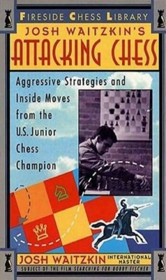 Attacking Chess: Aggressive Strategies and Inside Moves from the U.S. Junior Chess Champion by Josh Waitzkin  original scanner xyzjos il maestro Nflp2310