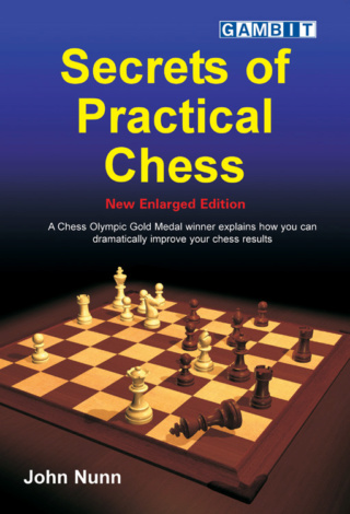 SECRETS OF PRACTICAL CHESS - NEW ENLARGED EDITION (John Nunn) Secret10