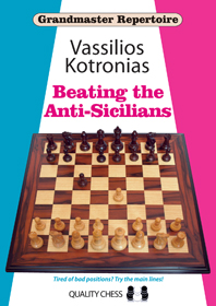Grandmaster Repertoire 6A - Beating the Anti-Sicilians by Vassilios Kotronias Ss-ima15