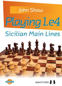 Playing 1.e4 - Sicilian Main Lines (hardcover) by John Shaw Ss-ima16