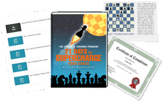21 DAYS TO SUPERCHARGE YOUR CHESS How to Become a Dramatically Better Chess Player... Guaranteed by Yury Markushin Starte10