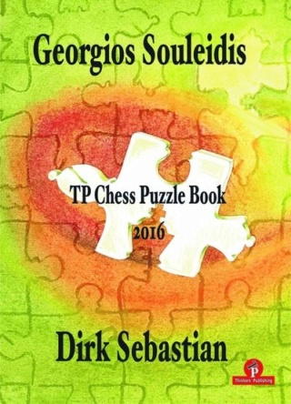 TP Chess Puzzle Book: 2016 Authors Dirk Sebastian, Georgios Souleidis Over 300 puzzles in 13 chapters. Tp10
