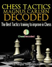Bogdanov Mijail. Chess Tactics Magnus Carlsen Decoded Uwufi010