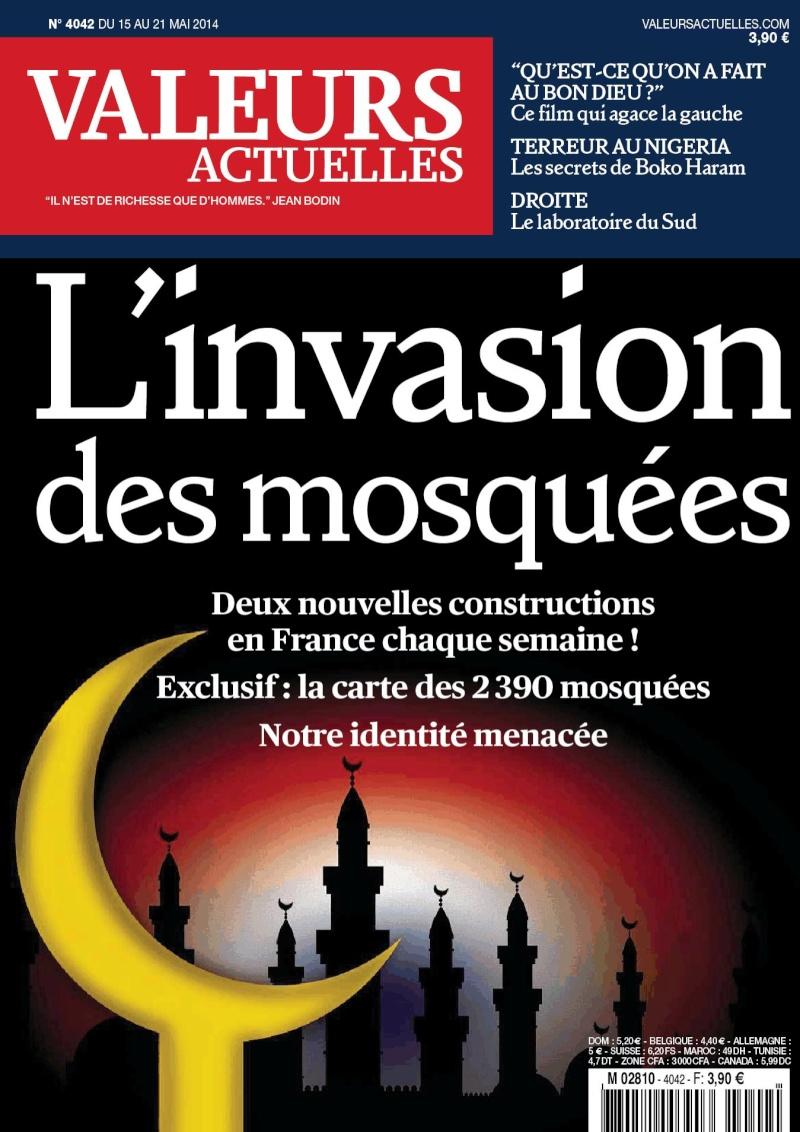 Que font nos politiciens: la une de VALEURS ACTUELLES mai 2014...L'INVASION DES MOSQUEES...deux nouvelles constructions par semaine! Invasi10