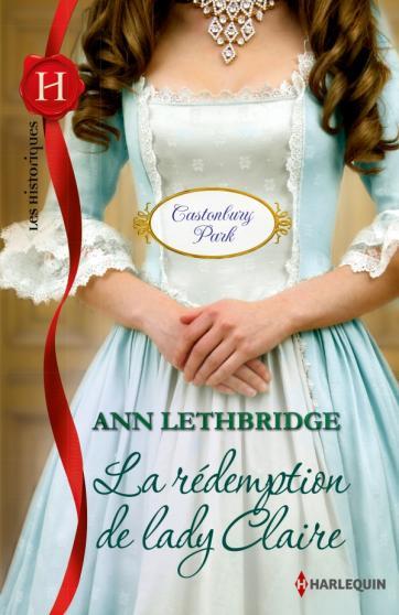 LETHBRIDGE Ann - Castonbury Park - Tome 4 : La rédemption de lady Claire Claire10