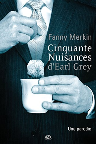 MERKIN Fanny - Cinquante nuisances d'Earl Gray  Grey10