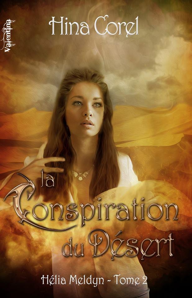 COREL Hina - HELIA MELDYN - Tome 2 : La conspiration du Désert Helia-10