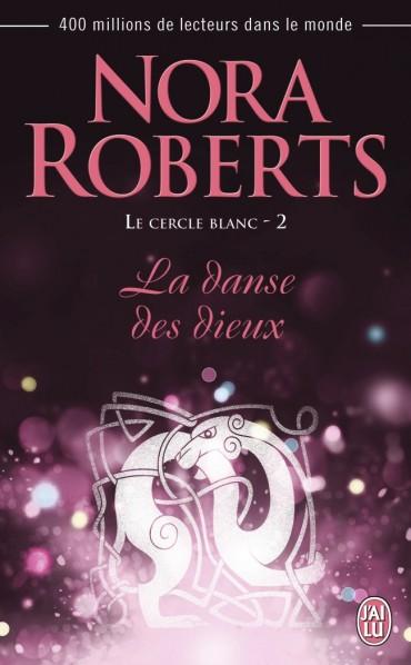 ROBERTS Nora - LE CERCLE BLANC - Tome 2 : La danse des Dieux La-dan10