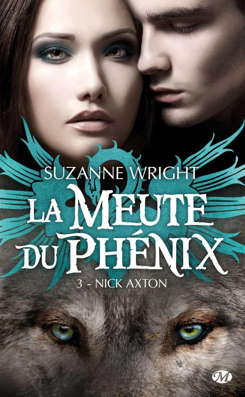WRIGHT Suzanne - LA MEUTE DU PHENIX - Tome 3 : Nick Axton La-meu10