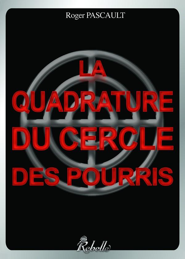 PASCAULT Roger - La quadrature du cercle des pourris  Quad10