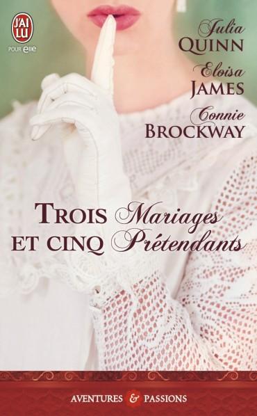 QUINN Julia, JAMES Eloisa & BROCKAY Connie - Trois mariages et cinq prétendants Trois-10