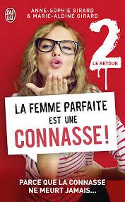 [Girard, Anne-Sophie & Marie-Aldine] La femme parfait est une connasse - Le retour Index10