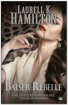 HAMILTON Laurell K. - ANITA BLAKE - Tome 21 : Baiser rebelle Anita210