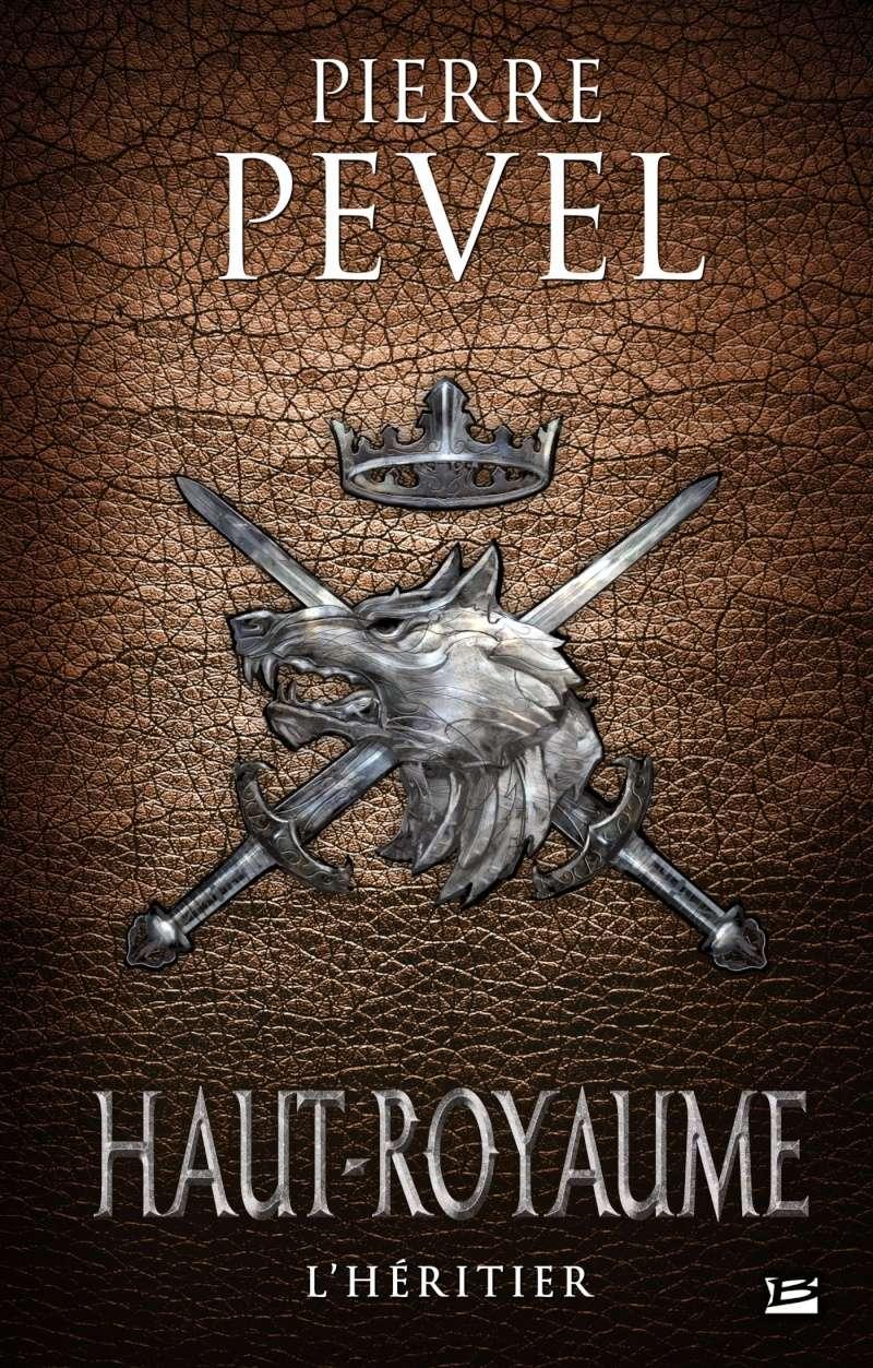 PEVEL Pierre - HAUT-ROYAUME - Tome 2 : L'héritier Haut_r10