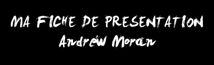 Présentation de Andrew Moran Base_f12