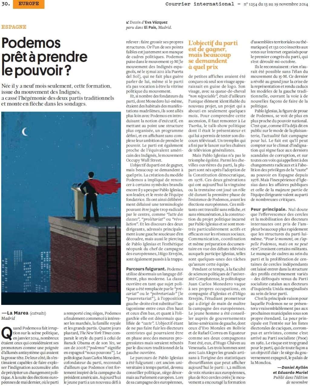 Podemos, la nouvelle vague de l'indignation + À Madrid, plongée dans le congrès 2.0 de Podemos + Podemos, ce mouvement qui bouscule l'Espagne + Podemos prêt à prendre le pouvoir ? + Yes Podemos Podemo10