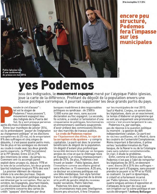 Podemos, la nouvelle vague de l'indignation + À Madrid, plongée dans le congrès 2.0 de Podemos + Podemos, ce mouvement qui bouscule l'Espagne + Podemos prêt à prendre le pouvoir ? + Yes Podemos Yes_po10
