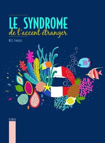 [Editions Publishroom] Le syndrome de l'accent étranger de Mariam Sheik FAREED Couv5410