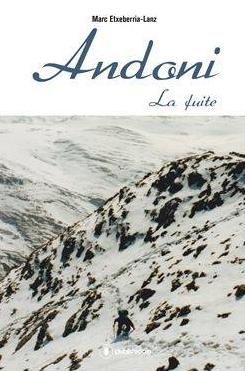 [Editions Publishroom] Andoni : La fuite (Tome 1 et 2) de Marc Etxeberria-Lanz Couv8810