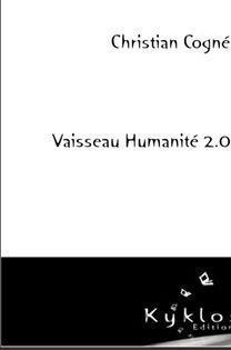 [Editions Kyklos] Vaisseau humanité 2.0 de Christian Cogné Cvt_va10