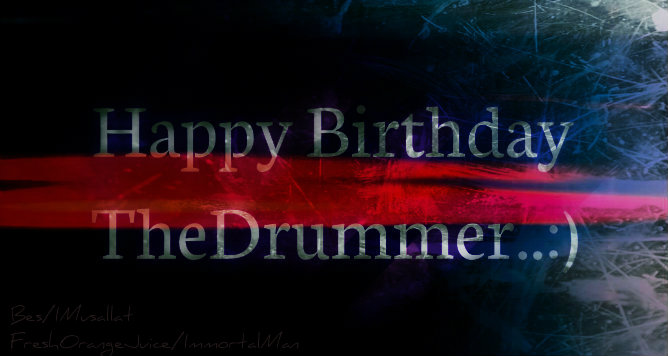 Happy Birthday TheDrummer Mzah15