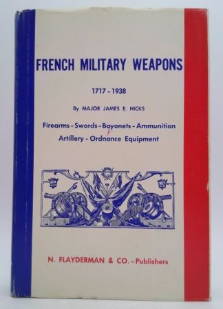 French military weapons 1717 - 1938 James Hicks  French10