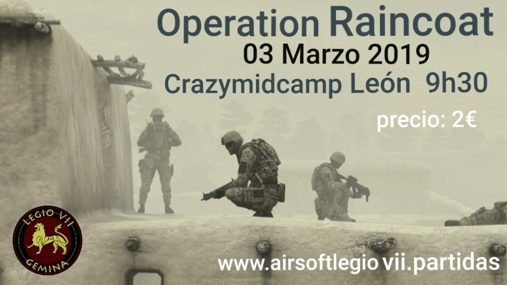 OPERATION RAINCOAT día 3 de Marzo de 2019 Crazymidcamp  20190210