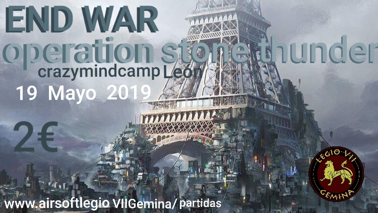 OPERATION STONE THUNDER (END WAR) 19 MAYO 19 CRAZYMIDCAMP  20190510