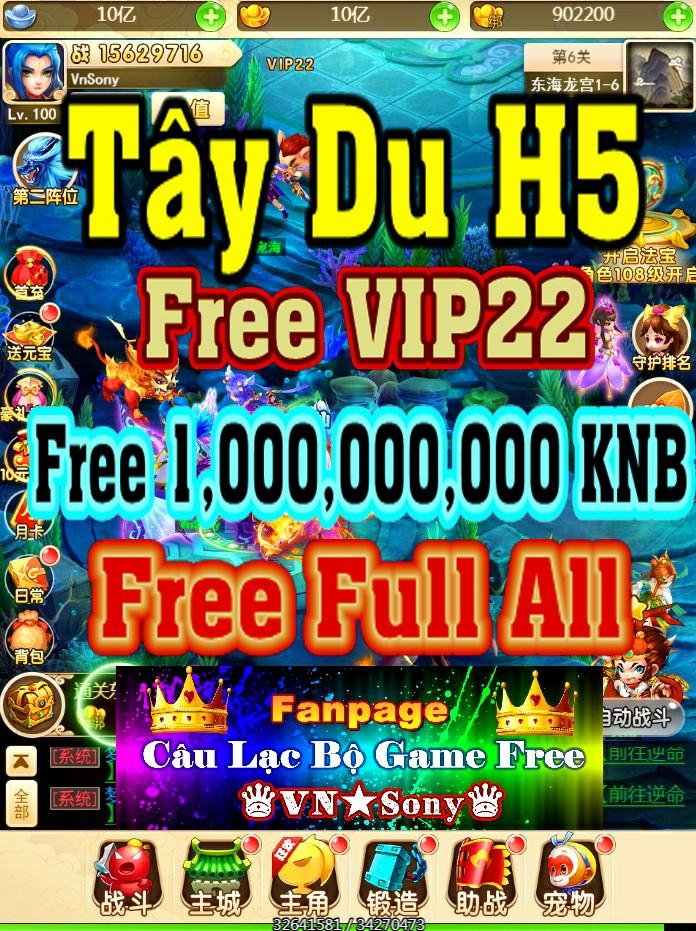 [H5-Game] Tây Du H5 - Free VIP22 + 1,000,000,000 KNB + Pet Vàng , Cam + Lv80 Rv811