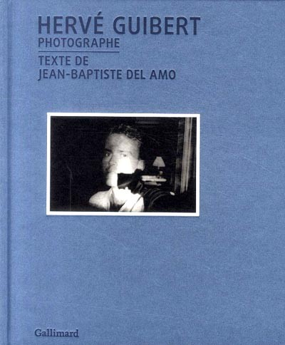 Hervé Guibert, l'écrivain-photographe Guiber10