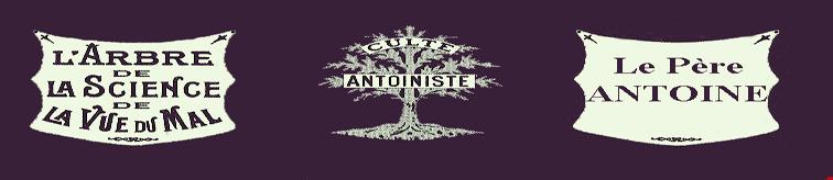 Qu'est ce que l'Antoinisme ? Lepere12