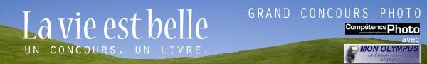 """Concours """"La vie est belle"""" de Compétence Photo Monoly11"""
