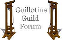 Guillotine Guild Forum