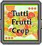 Tutti-Frutti Crop