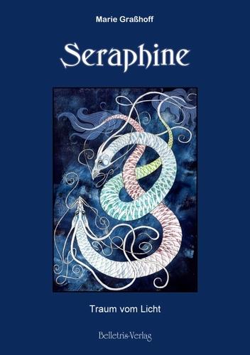 Marie Graßhoff - Seraphine 1 - Traum vom Licht Seraph10