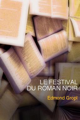 Le festival du roman noir. (nouvelle en deux parties) Festiv14