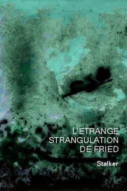 L'étrange strangulation de Fried Strang10