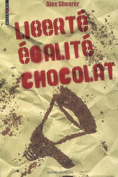 [Shearer, Alex] Liberté, égalité, chocolat 97827411