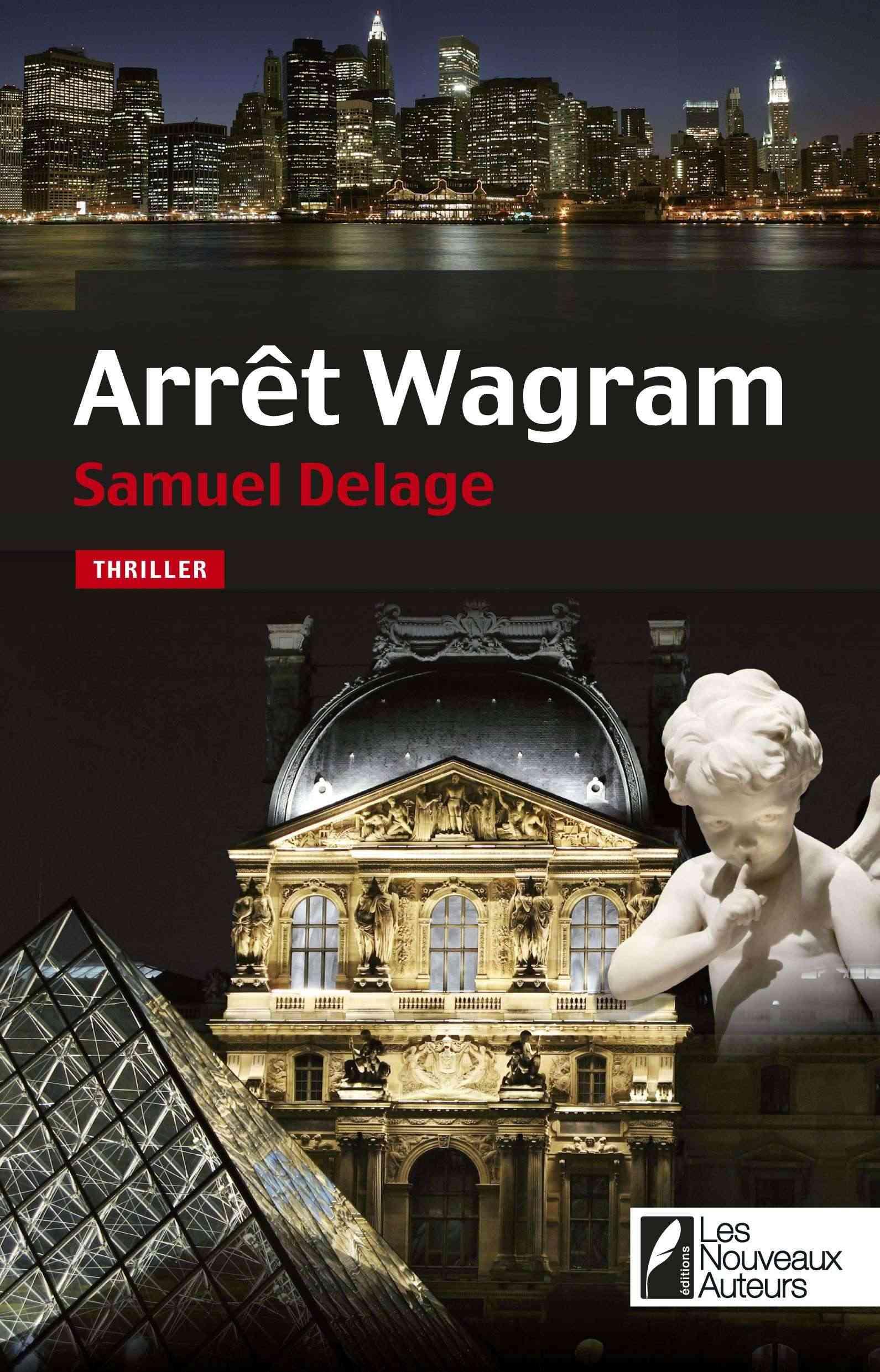 [Editions Les Nouveaux Auteurs] Arrêt Wagram de Samuel Delage Couv1510