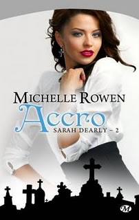 [Rowen, Michelle] Sarah Dearly - Tome 2: Accro  Livre211