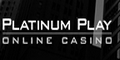 Platinum Play Casino $/€800 welcome Bonus