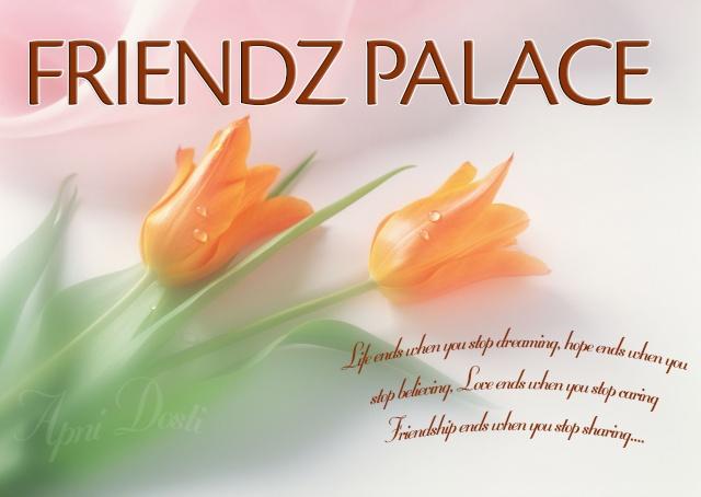 #~#~#~#~# Friendz Palace ~#~#~#~#