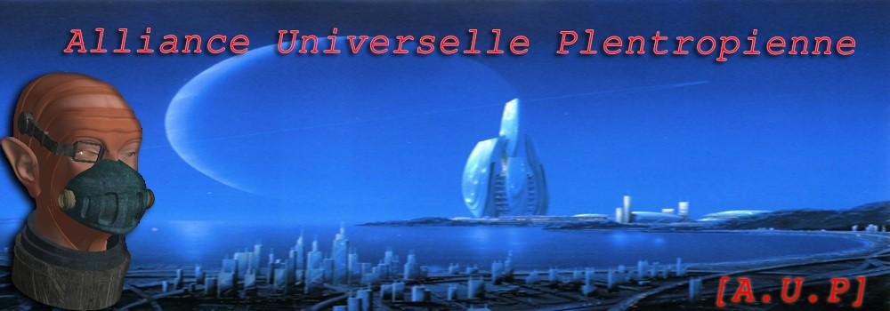 L'Alliance Universelle Plentropienne [A.U.P]