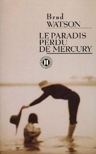 Décembre 2010 : le paradis perdu de Mercury de Brad Watson 41xm7510