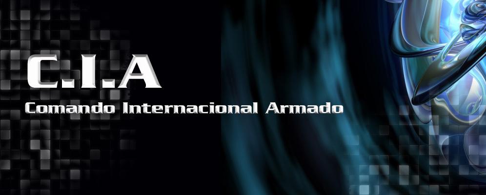 «|C.I.A|» Comando Internacional Armado