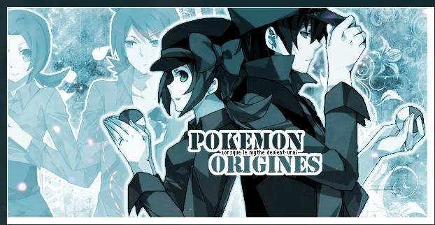 .Pokémon | Origines_Of-Pkmn