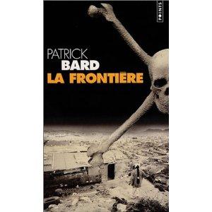 [Bard, Patrick] La Frontière. 519t4n10